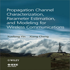 PROPAGATION CHANNEL CHARACTERIZATION, PARAMETER ESTIMATION AND MODELLING FOR WIRELESS COMMUNICATIONS